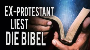 Ex-Protestant liest die Bibel